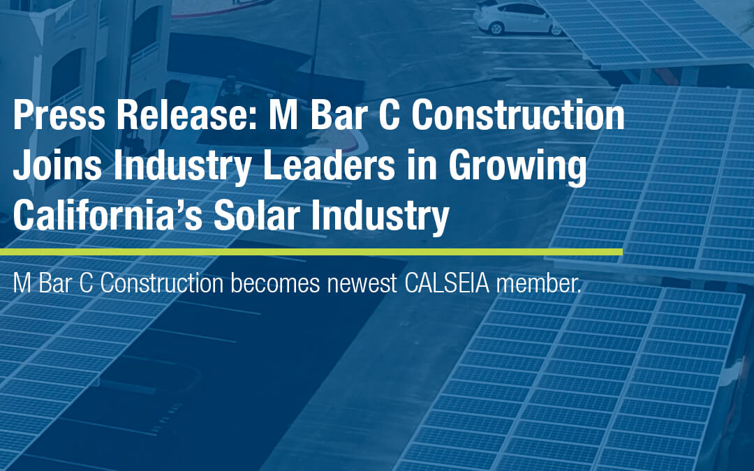M Bar C Construction Joins Industry Leaders in Growing California's Solar Industry