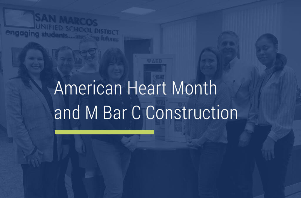 American Heart Month and M Bar C Construction
