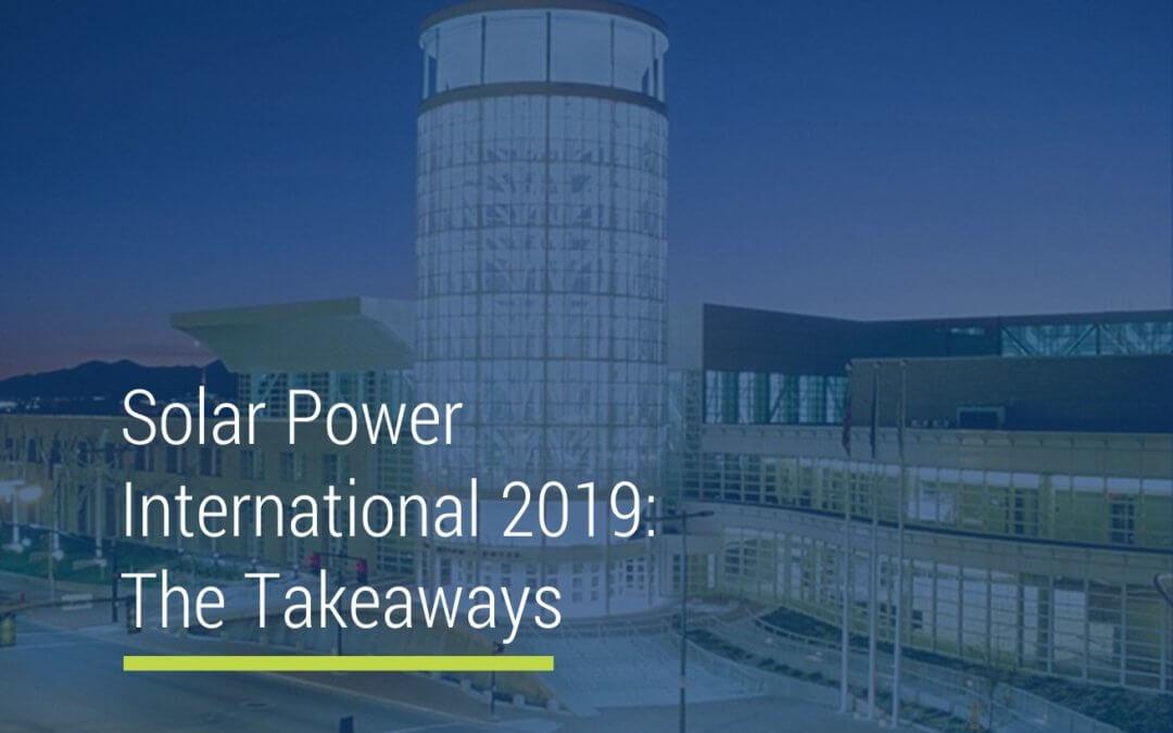 Solar Power International 2019: The Takeaways
