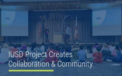 Iusd Project Creates Collaboration & Community