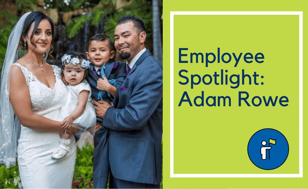 Employee Spotlight: Adam Rowe