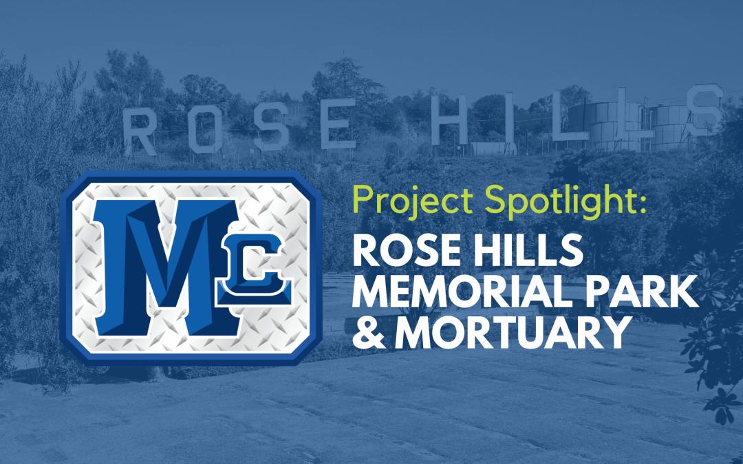 Project Spotlight: Rose Hills Memorial Park & Mortuary